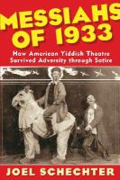 Messiahs of 1933 How American Yiddish theatre survived adversity through satire
