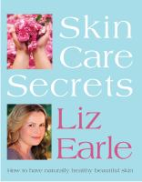 Skin care secrets - how to have naturally healthy beautiful skin