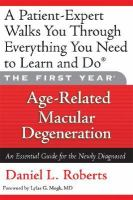 Age-elated macular degeneration - an essential guide for the newly diagnosed