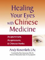 Healing your eyes with Chinese medicine - acupuncture, acupressure, & chinese herbs