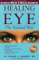 Healling the eye the natural way - alternative medicine and macular degeneration