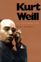 Kurt Weill an illustrated life