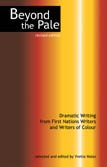 Beyond the pale dramatic writing from First Nations writers and writers of colour