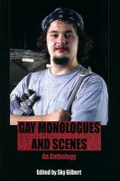 Gay monologues and scenes an anthology