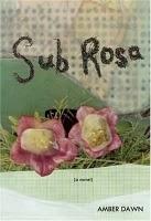 Sub rosa a novel