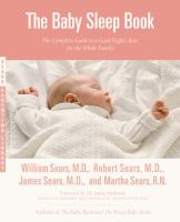The baby sleep book  the complete guide to a good nights rest for the whole family