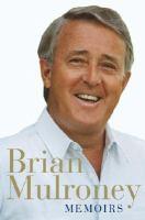Memoirs Brian Mulroney