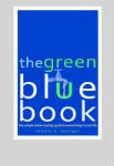 The Green Blue Book The Simple Water Savings Guide to Everything in Your Life