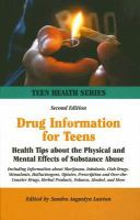 Drug information for teens - health tips about the physical and mental effects of substance abuse