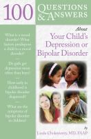 100 Questions & Answers about Your Child's Depression or Bipolar