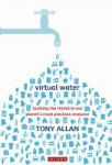 Virtual Water Tackling the Threat to Our Planet's Most Precious Resource