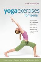 Yoga exercises for teens - developing a calmer mind and a stronger body
