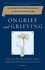 On-Grief-and-Grieving-Kubler-Ross