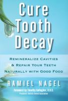 Cure tooth decay - remineralize cavities & repair your teeth naturally with good food