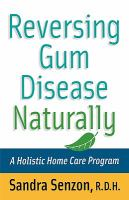 Reversing gum disease naturally - a holistic home care program
