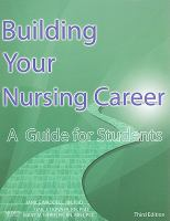 Building your nursing career - a guide for students 3rd ed