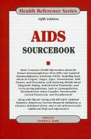 AIDS sourcebook - basic consumer health information about HIV - AIDS...