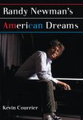 Randy Newman's American Dreams by Kevin Courrier