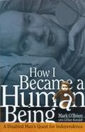 How I Became a Human Being by Mark O'Brien