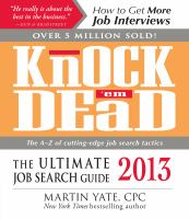 Knock'em dead 2013 the ultimate job search guide