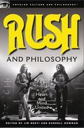Rush and Philosphy by Jim Berti and Durrell Bowman