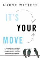 It's Your Move A Guide to Career Transition and Job Search