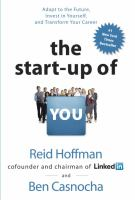 The Start-Up of You Adapt to the Future Invest in Yourself and Transform Your Career 1st edition