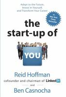 The Start-Up of You Adapt to the Future Invest in Yourself and Transform Your Career