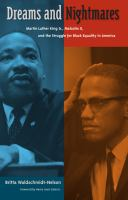 Dreams and nightmares Martin Luther King Jr, Malcolm X and the struggle for Black equality in America