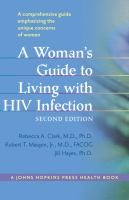 A woman's guide to living with HIV infection 2nd ed.
