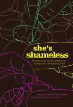 She's Shameless edited by Stacey May Fowlels and Megan Griffith-Greene