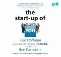 The Start-Up of You Adapt to the Future Invest in Yourself and Transform Your Career Library edition