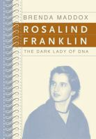 Rosalind Franklin the dark lady of DNA