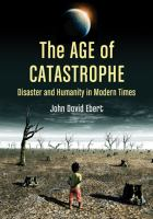 The age of catastrophe disaster and humanity in modern times
