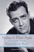 Hiding in plain sight the secret life of Raymond Burr