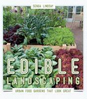 Edible Landscaping by Senga Lindsay