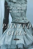 The Painted Girls (2013) by Cathy Marie Buchanan