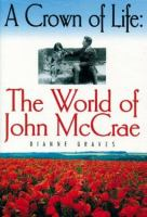 A crown of life the world of John McCrae