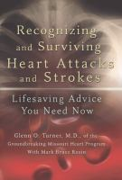 Recognizing and surviving heart attacks and strokes - lifesaving advice you need now