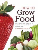 How to Grow Food by Richard Gianfrancesco