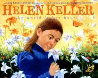 Helen Keller The World In Her Heart