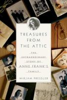 Treasures from the attic the extraordinary story of Anne Frank's family