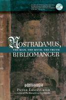Nostradamus bibliomancer the man the myth the truth