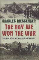 The day we won the war turning point at Amiens 8 August 1918