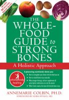 Whole-food guide to strong bones - a holistic approach