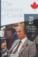 The last act Pierre Trudeau the gang of eight and the fight for Canada