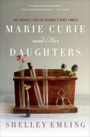 Marie Curie and her daughters the private lives of science's first family
