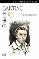 Frederick Banting hero healer artist