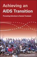 Achieving an AIDS transition - preventing infections to sustain treatment