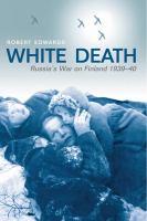 White death Russia's war on Finland 1939-40